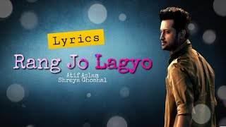 Atif Aslam & Shreya Ghoshal | RANG JO LAGYO | Full Song | Lyrics 🎼
