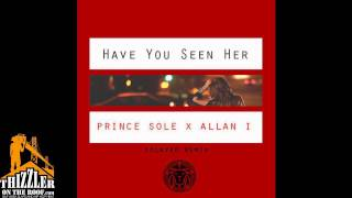 Prince Sole x Allan I - Have You Seen Her [Solayed Remix] [Prod. Dreem Teem x J Maine] [Thizzler.com