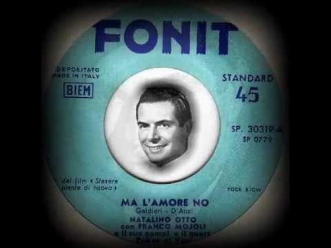 NATALINO OTTO - Ma l'amore no (1958)