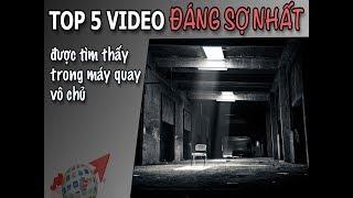 Top 5 Video Đáng Sợ Nhât Được Tìm Thấy Trong Máy Quay Vô Chủ