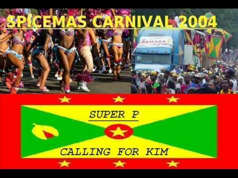 SUPER P - CALLING FOR KIM - GRENADA SOCA 2004