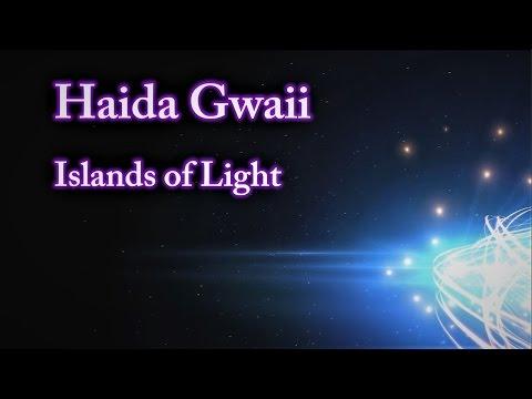 Haida Gwaii, Islands of Light