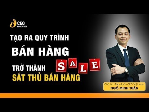 7 Bước Bán Hàng Chuyên Nghiệp | Chiến Lược Bán Hàng |  Business Two | Trường Doanh Nhân CEO Việt Nam