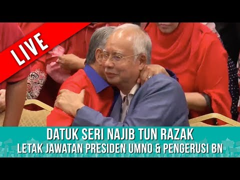 TERKINI : Datuk Seri Najib Tun Razak letak jawatan Presiden UMNO & Pengerusi BN | Sabtu 12 Mei 2018