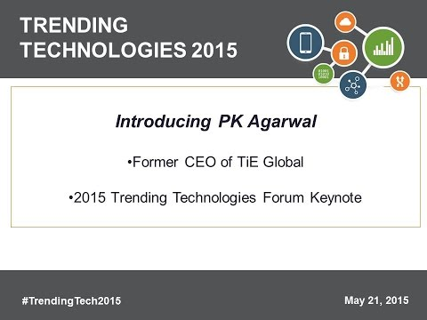 2015 Trending Technologies Keynote by PK Agarwal - A Vision of the Future