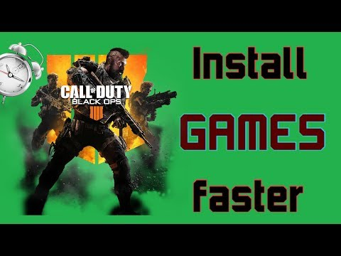 HOW TO INSTALL GAMES FASTER ON XBOX ONE IN 2018