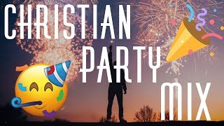 2018 Christian Party Mix [50k Subscribers!]
