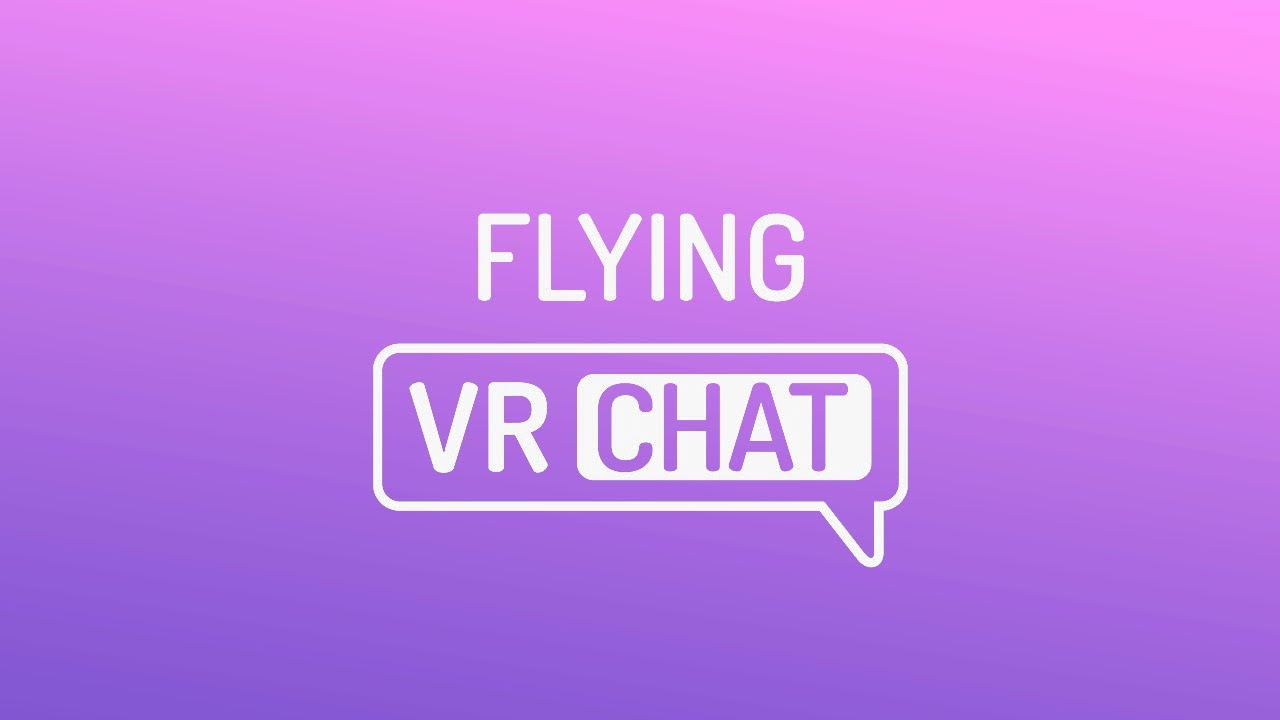 VRChat - How to Fly