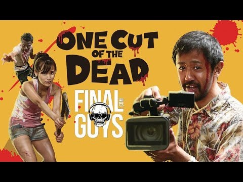 One Cut of the Dead Review  - Final Guys Horror Show #123