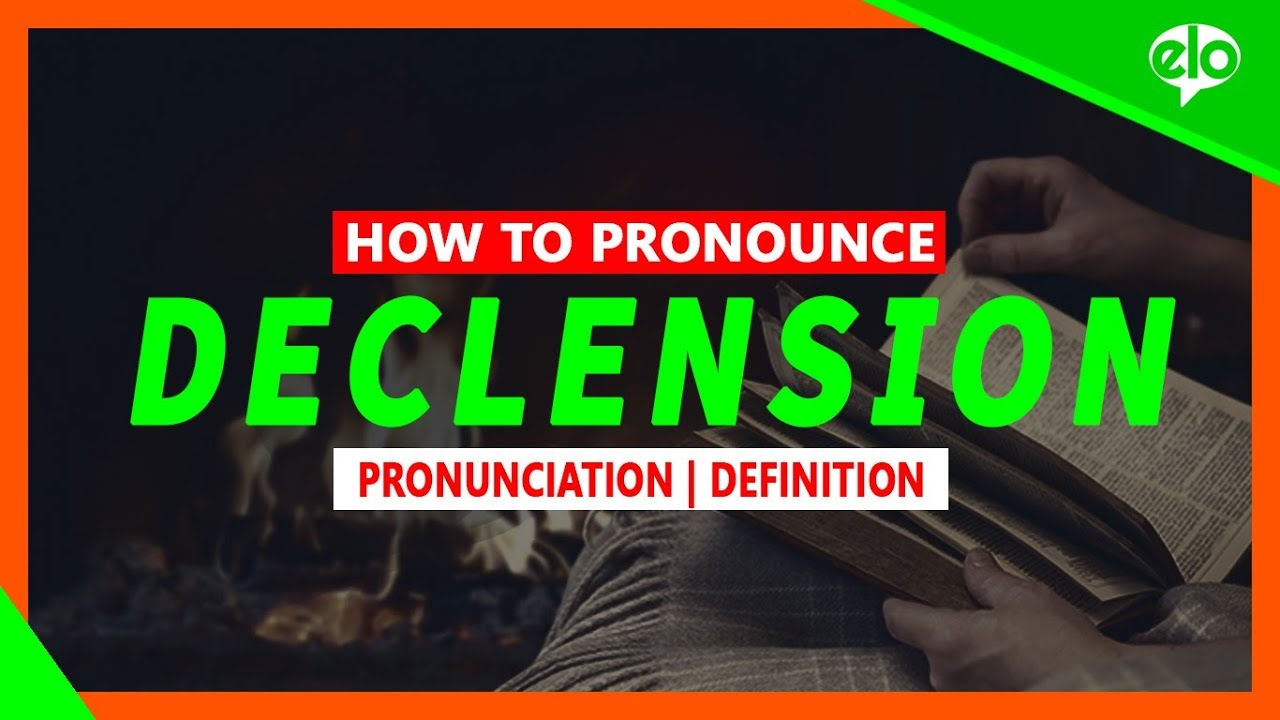 How To Pronounce Declension   Definition And Pronunciation (Human Voice)