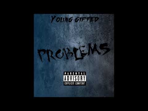 """Young Gifted """"Problems"""""""