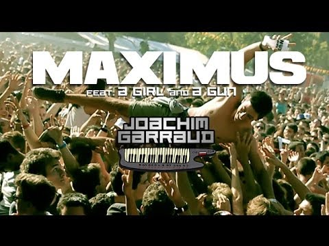 Joachim Garraud feat. A Girl & A Gun - Maximus (Official Video)