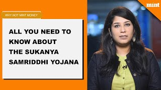 All you need to know about the Sukanya Samriddhi Yojana