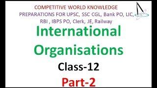 International Organisations with Notes, Class-12, Chapter-6, World Politics Part 2