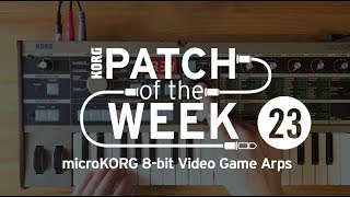 Patch of the Week 23: microKORG 8-bit  Game Arps