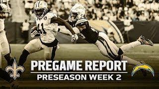 Pregame Report: New Orleans Saints vs. Los Angeles Chargers | 2019 NFL Preseason Week 2