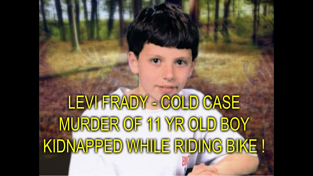 LEVI FRADY - COLD CASE MURDER OF 11 YR OLD BOY KIDNAPPED ...