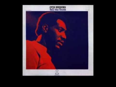 Otis Redding - Tell The Truth
