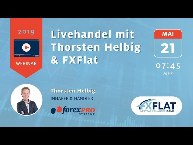 21.05.2019 Thorsten Helbig forexPro-Systeme - Livetrading bei FXFlat