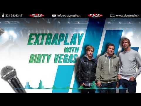 Dirty Vegas djset on Extraplay (12-02-18)