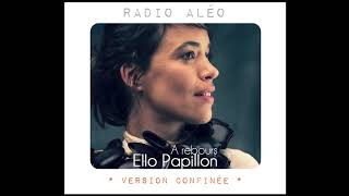 Ello Papillon - A rebours - Version confinée - Radio Aléo