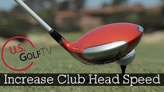 3 Key Tips to Increase Club Head Speed