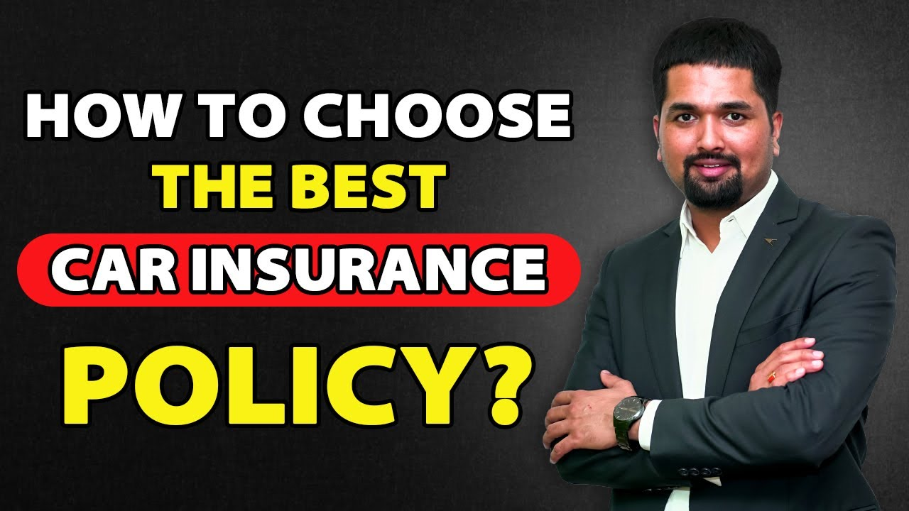 Best Car Insurance Policy: How To Choose The Best Car ...