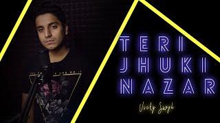 Teri Jhuki Nazar - Vicky Singh | Cover | Murder 3 | Shafqat Amanat Ali | Pritam
