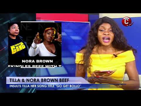 Tilla and Nora Brown Beef takes another dimension | Rene Etta making Strides| Entertainment News