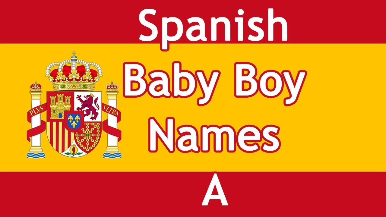 Letter A - Spanish Baby Boy Names with Meanings - YouTube
