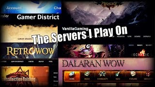 Which WoW Private Servers Do I Play On And Why?