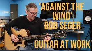 How to play 'Against The Wind' by Bob Seger