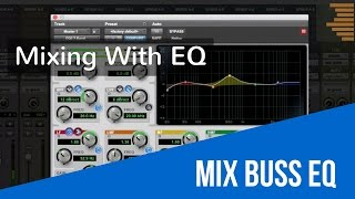 Mixing With EQ - Mix Buss EQ - TheRecordingRevolution.com