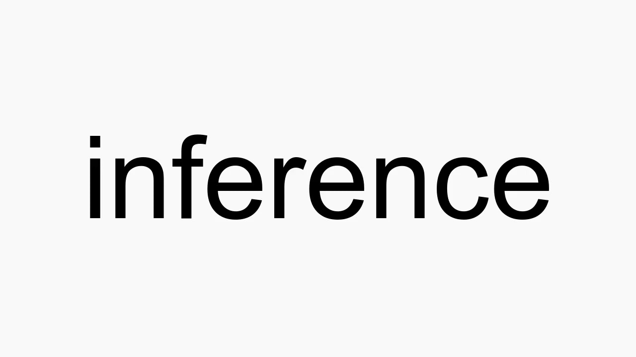 How to pronounce inference