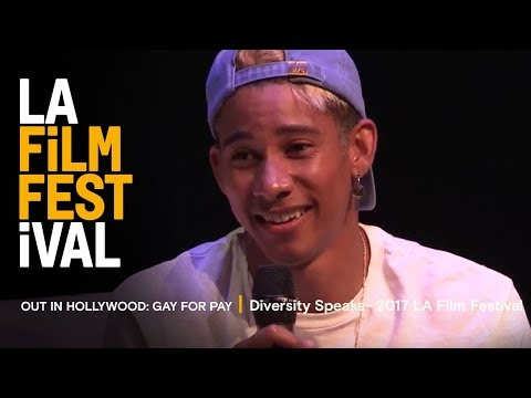 OUT IN HOLLYWOOD: GAY FOR PAY | Diversity Speaks - 2017 LA Film Festival