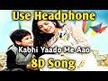 Kabhi Yaadon Mein | 8D song | Arijit Singh, Palak Muchhal | Music Live-India