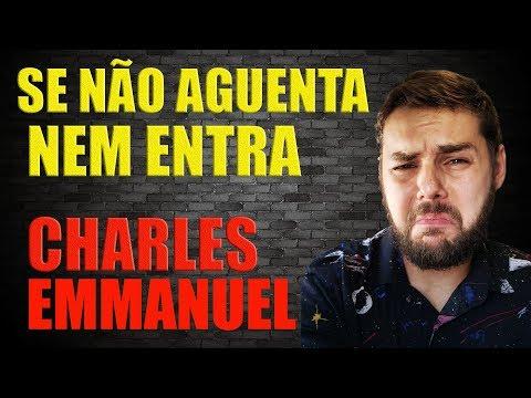 SE NÃO AGUENTA NEM ENTRA  CHARLES EMMANUEL