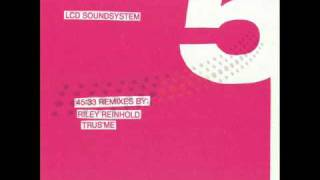 LCD Soundsystem - 45.33 (Riley Reinhold Remix)