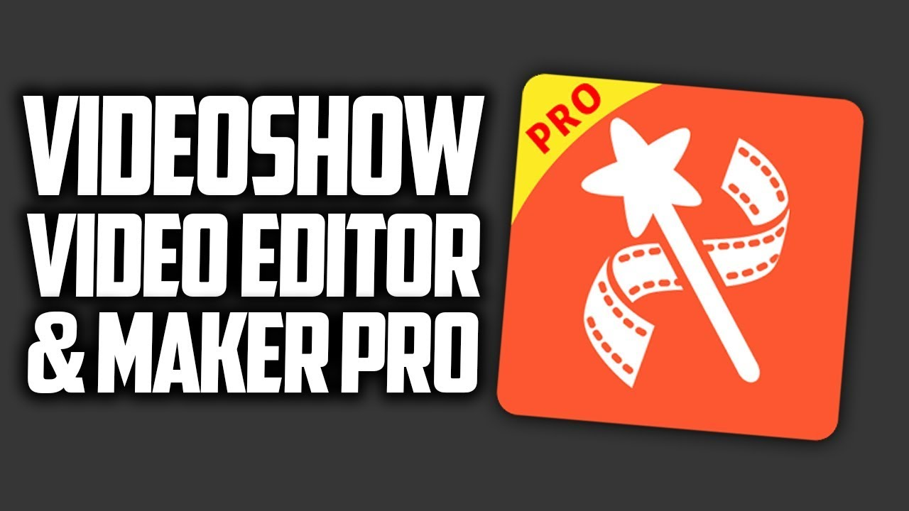 APK Reviews | VideoShow Pro – Video Editor & Maker v7 6 0