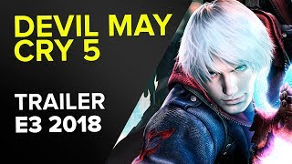 DEVIL MAY CRY 5 - TRAILER GAMEPLAY - E3 2018