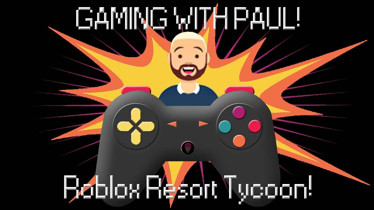 Paul Plays Resort Tycoon on Roblox