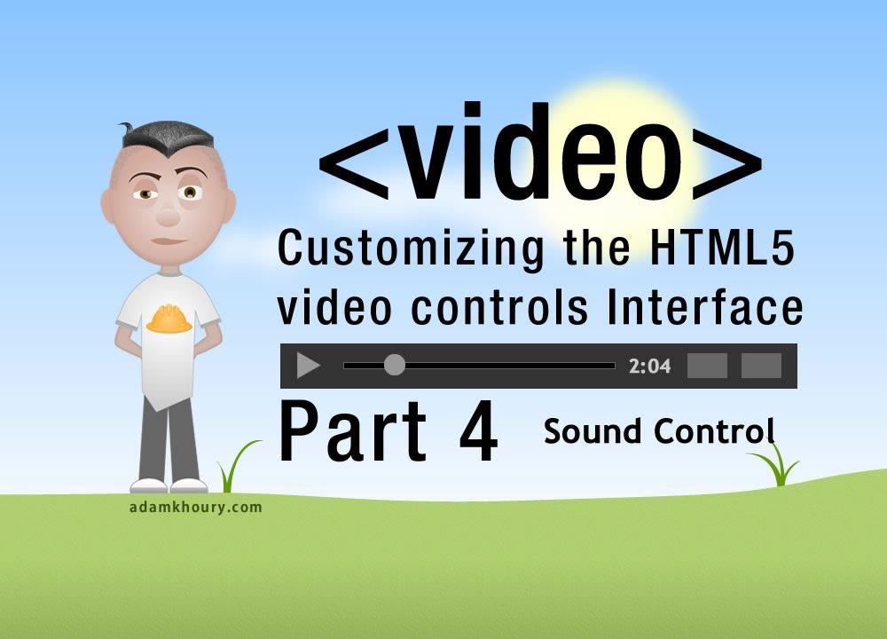 4  HTML5 Custom Video Controls JavaScript Volume Programming