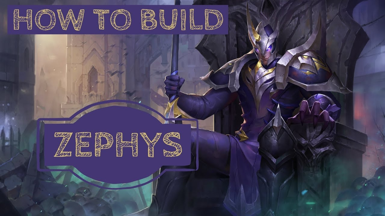 How To Win Making A Zephys Build Arena Of Valor