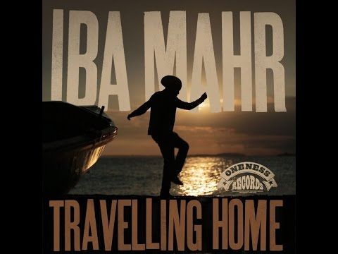 Iba Mahr - Travelling Home (Oneness Records) [Full Album]