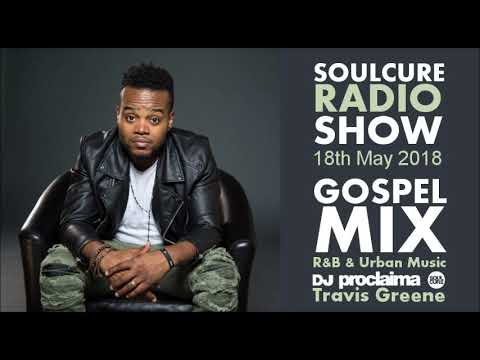 Gospel Music Mix 2018  Christian R&B and More on the Soulcure Radio Show with DJ Proclaima   18th M