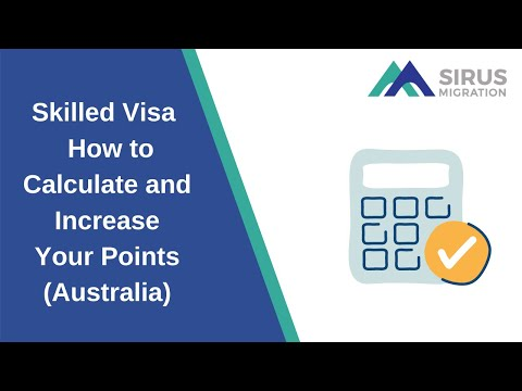 Skilled Visa - How To Calculate And Increase Your Points (Australia)