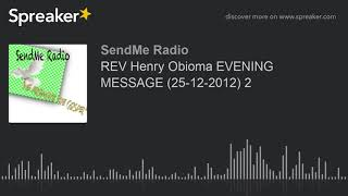 REV Henry Obioma EVENING MESSAGE (25-12-2012) 2