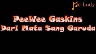 Download lagu PeeWee Gaskins - Dari Mata Sang Garuda (Lagu Karaoke Lirik Tanpa Vokal) by Me-Lody App