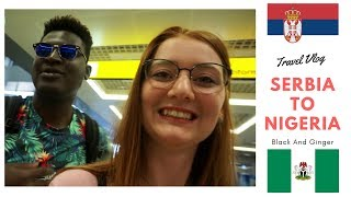Traveling From Serbia To Nigeria For The First Time