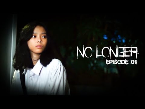 NO LONGER - Episode 1 // Web Series Indonesia